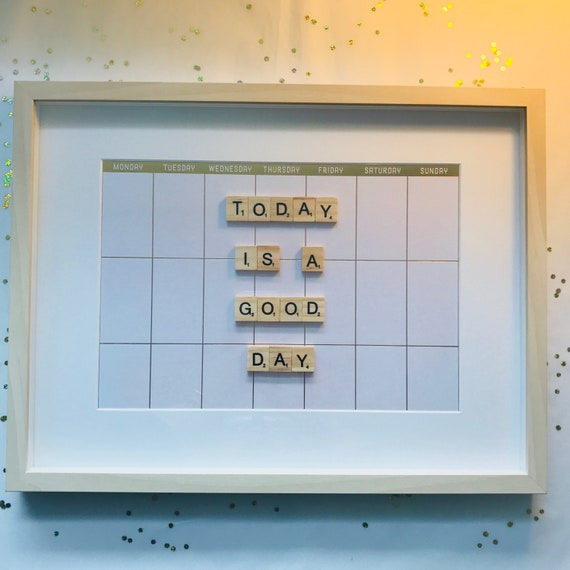 Scrabble Frame Today Is A Good Day