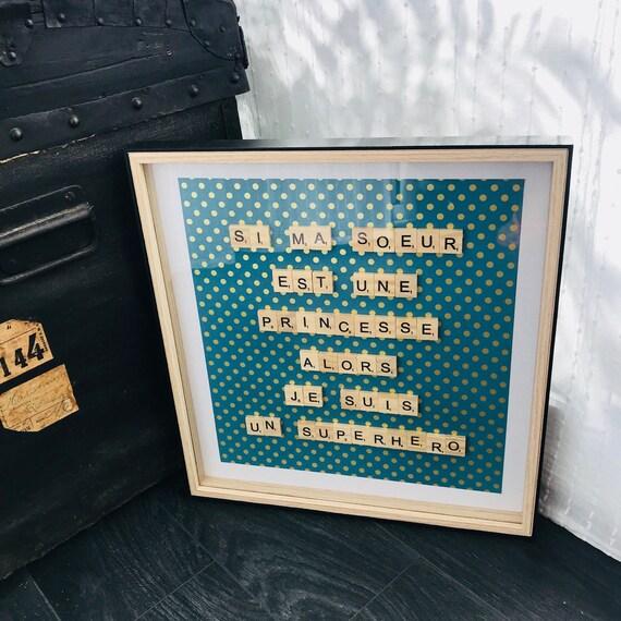 Scrabble Frame Si Ma Soeur Est Une Princesse Alors Je Suis Un Superhéro