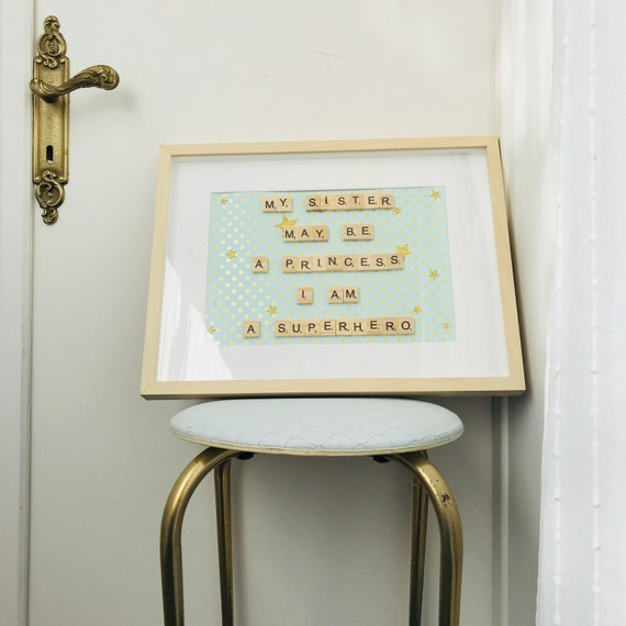 Scrabble Frame My Sister May Be a Princess I Am A SuperHero