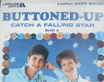 Buttoned Up Catch A Falling Star Book 4, Leisure Arts, Pattern Leaflet #2425, 1993