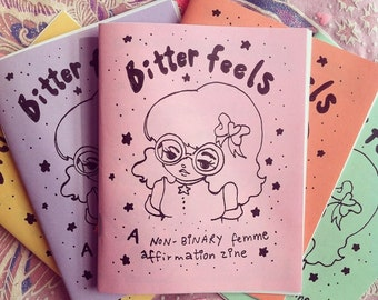 Bitter feels: A non-binary femme affirmation zine