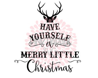 have yourself a merry little christmas svg etsy