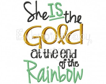 She is the Gold at the End of the Rainbow 5x7 Machine Embroidery Design File Pattern pes dst jef xxx vip vp3 pec hus