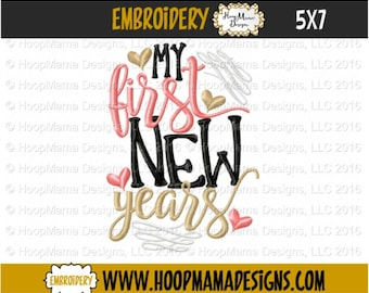 New Years Embroidery Design, My First New Years, 4x4 5x7 6x10 7x11 8x8 New Years Eve Day Machine Applique Embroidery Design