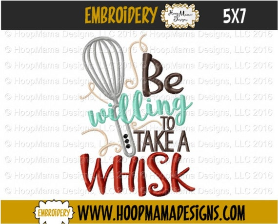 Kitchen Towel Embroidery Design Be Willing To Take A Whisk Etsy