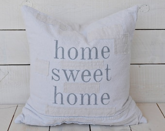 home sweet home. grain sack style pillow cover. available in 16x16, 18x18, 20x20, 16x24 and 16x26. available with or without patches