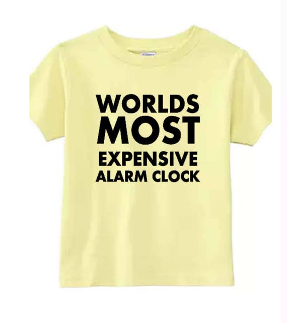 Worlds Most Expensive Alarm Clock Funny Infant Clothes Etsy