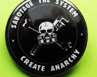 f74409577c SABOTAGE THE SYSTEM - CReATE ANaRCHY pinback buttons badges pack!