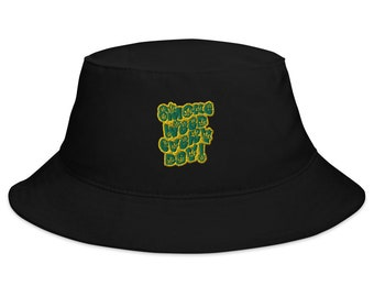 SMoKE WEED EVERY DAY! Embroidered Bucket Hat