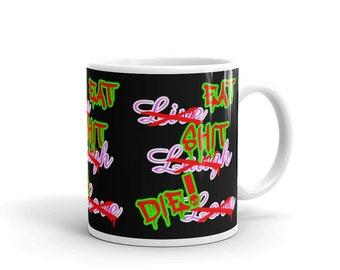 EAT SHIT DIE!  White glossy mug