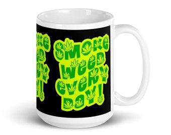 SMoKE WEED EVERY DAY!  White glossy mug
