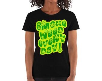 SMoKE WEED EVERY DAY! Women's short sleeve t-shirt