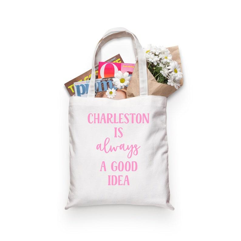 Charleston Is Always A Good Idea Tote