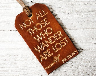 Leather Luggage Tag, Not All Those Who Wander Are Lost, Outdoor Leather Luggage Tag, Not All Who Wander Are Lost, Wanderlust