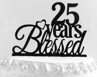 25 Years Blessed Cake Topper 25th Birthday Anniversary Loved Custom