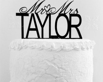 Mr and Mrs  Taylor Wedding Cake Topper, Personalized with Last Name