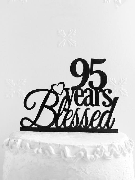 95 Years Blessed Cake Topper 95th Birthday