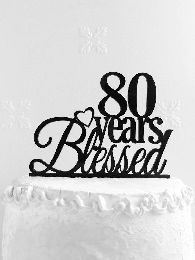 80 Years Blessed Cake Topper Personalized 80th Birthday Happy