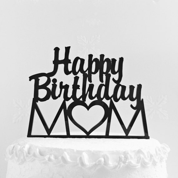 Happy Birthday Mom Cake Topper Mothers Day Gift Mom Etsy