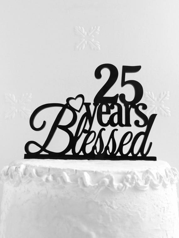 25 Years Blessed Cake Topper 25th Birthday