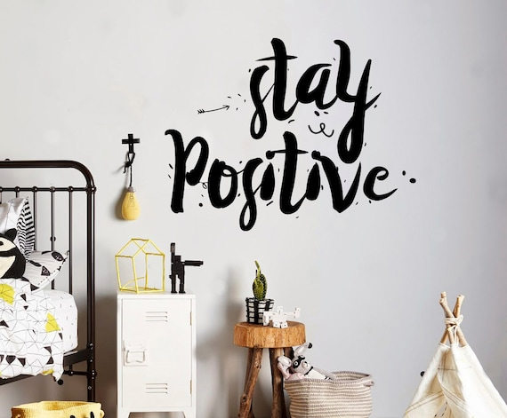 motivation quote stay positive wall decal inspiration wall | etsy