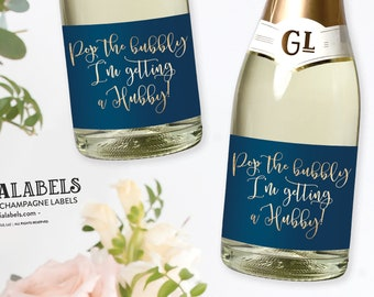 Pop the Bubbly I'm Getting A Hubby, Bridesmaid Proposal Mini Champagne Label, Bachelorette Party Favor, I Do Crew Label, Bridal Shower Favor