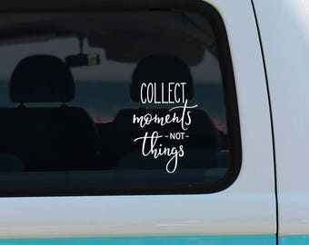 Collect Moments Not Things Sticker Motivational Decal Collect Moments Decal