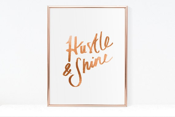Hustle Quote Art Hustle And Shine Girl Boss Wall Art Gift For Girl Boss Bedroom Decor Motivational Art Print Copper Quote Dorm Decor