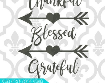 Thankful Blessed Grateful Arrow Cutting or Printing Digital File SVG
