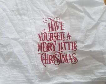 Have yourself a Merry Christmas Tea Towel