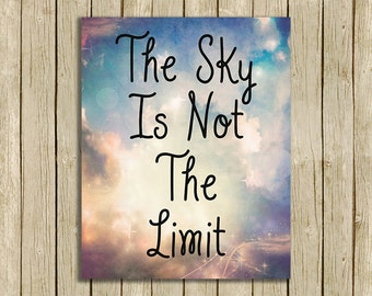 printable wall art The Sky Is Not The Limit inspirational quote instant download 8 x 10 motivational typography print home decor