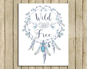 Wild and Free printable art boho nature lover nursery wall art quote instant download inspirational digital art print  home decor