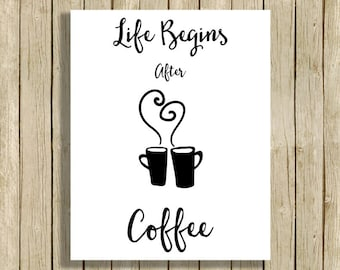 Life Begins After Coffee digital kitchen wall art printable quote coffee lover gift kitchen decor instant download black and white