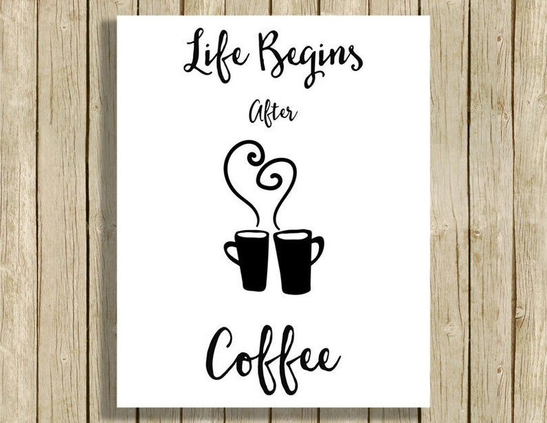 Life Begins After Coffee digital kitchen wall art printable image 0