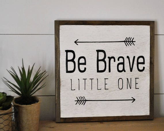 BE BRAVE little one  1'X1'  framed sign | distressed shabby chic wooden sign | painted handmade wall art | kids room decor