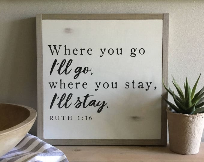WHERE YOU GO I'll go 1'X1' sign | distressed wooden sign | painted art | elegant farmhouse decor | wedding anniversary