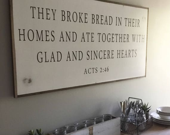 BROKE BREAD 2X4 | They broke bread in their homes and ate together with glad and sincere hearts | shabby chic farmhouse decor | dining room