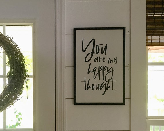 """you are MY HAPPY THOUGHT sign 18""""x12"""" 