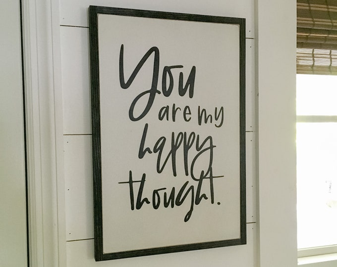 "READY TO SHIP! you are my happy thought sign 18""x12"" 