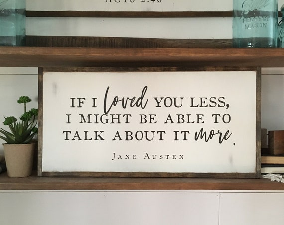 LOVED YOU LESS 1'X2' wood sign | distressed rustic wall decor | painted shabby chic plaque | farmhouse inspired framed art | Jane Austen
