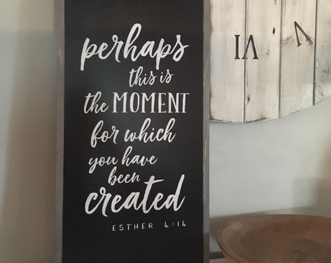 perhaps this is the MOMENT sign 1'X2' | wall decor painted framed wooden sign | farmhouse inspired shabby chic | Esther 4:14 | Scripture art