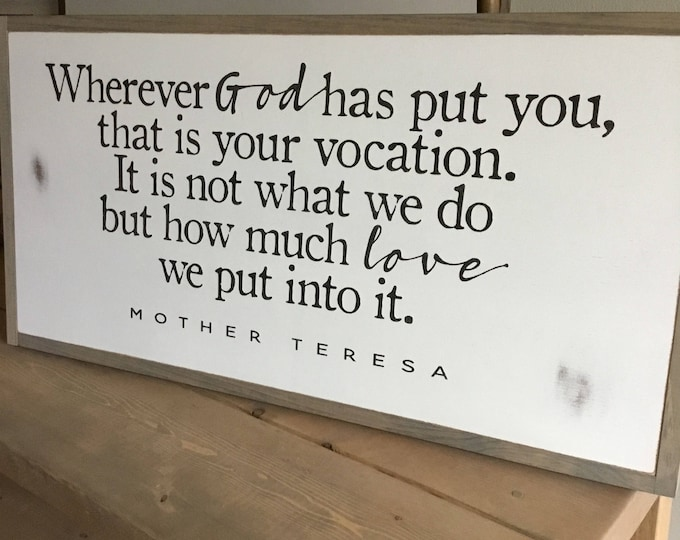WHERE YOU ARE 1'X2' Mother Teresa Quote sign | distressed rustic wall decor | painted shabby chic wall plaque