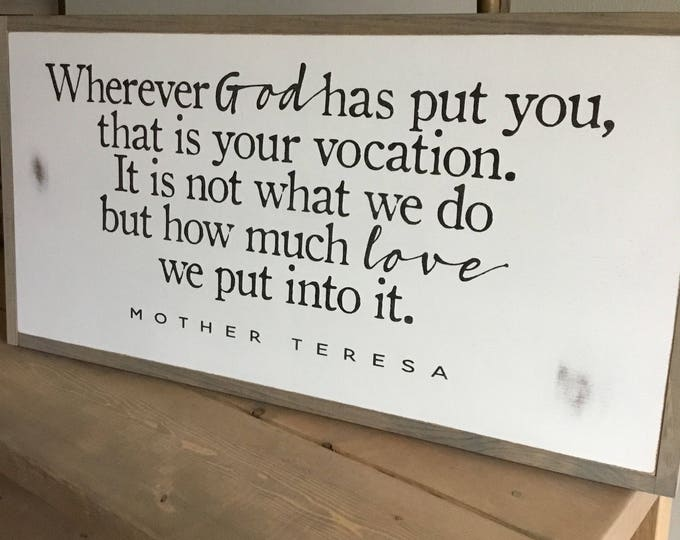 WHERE YOU ARE 1'X2' Mother Teresa Quote | distressed rustic wall decor | painted shabby chic wall plaque