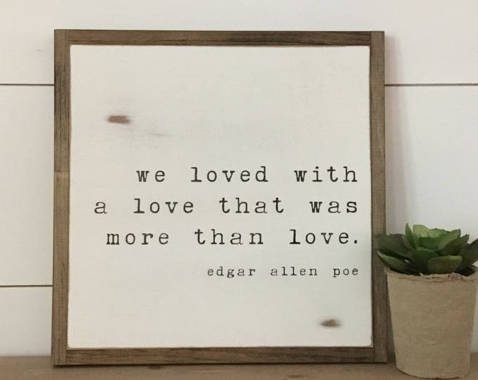 MORE THAN LOVE 1X1 sign | Edgar Allen Poe quote | distressed painted farmhouse wall art | shabby chic decor