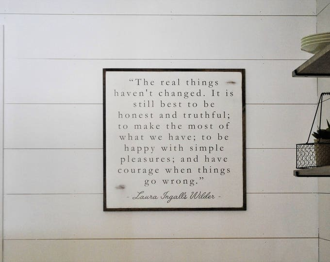 THE REAL THINGS 2'X2' | laura ingalls wilder quote | distressed painted wooden wall plaque | shabby chic farmhouse decor | framed wall art