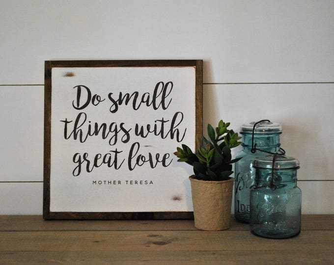 DO SMALL THINGS with great love 1'X1' sign || mother teresa quote || farmhouse inspired distressed wall art || shabby chic painted decor