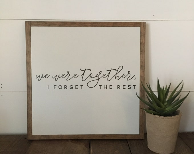 WE WERE TOGETHER 1'X1' sign | distressed wooden sign | farmhouse decor | we were together I forget the rest | Walt Whitman quote