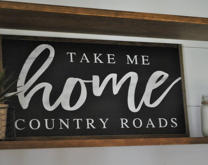 TAKE ME HOME country roads 1'X2' | farmhouse inspired wall decor | distressed painted framed wooden sign | rustic home art