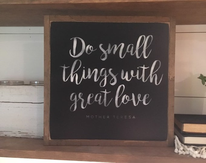 Ready To Ship! SMALL THINGS 1'X1' sign | wooden sign | painted wall art | modern farmhouse decor | Mother Teresa quote | encouragement