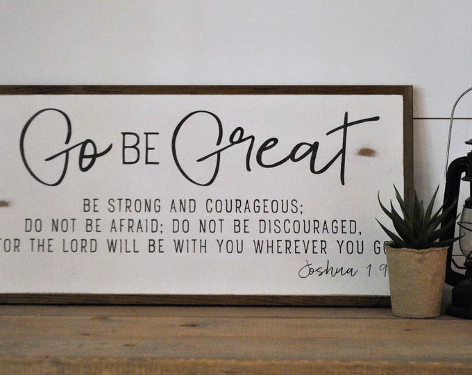 GO BE GREAT 1'X2' sign | Joshua 1:9 | distressed rustic wall decor | painted shabby chic wall plaque | inspirational sign | graduation gift
